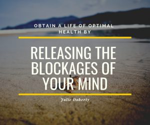 Release the Blockages of Your Mind for Optimal Health