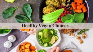 Healthy Vegan Food Choices