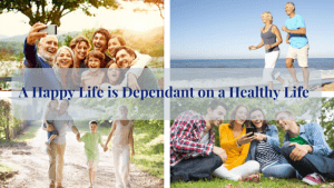 A Happy Life is Dependant on a Healthy Life