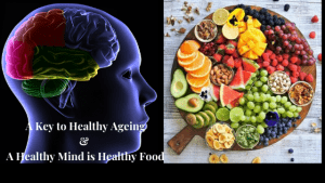 A-Key-to-Healthy-Ageing-A-Healthy-Mind-is-Healthy-Food.