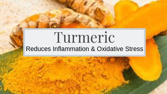 Turmeric reduces inflammation & Oxidative Stress