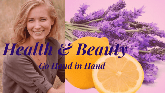 Health & Beauty go Hand in Hand: Learning these Secrets to True Beauty starts with developing a mindset toward achieving Optimal Health: