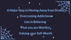 Move Away from Drama, Toxic Habits & People by Valuing your Self-Worth