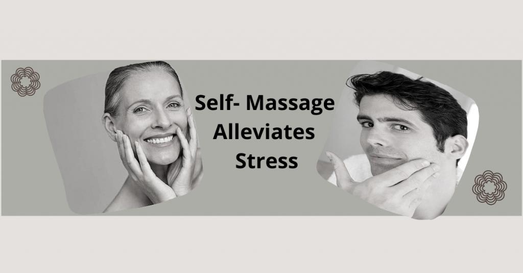 Self Massage Alleviates Stress