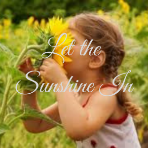 Let the Sunshine In - Melt Away those Winter Blues with Healthy Diet, Happy Thoughts, Rest and Exercise