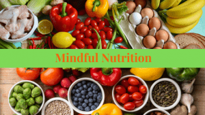 Mindful Nutrition understanding the Healing & Nutritional benefits of food when it comes to Achieving Optimal Health