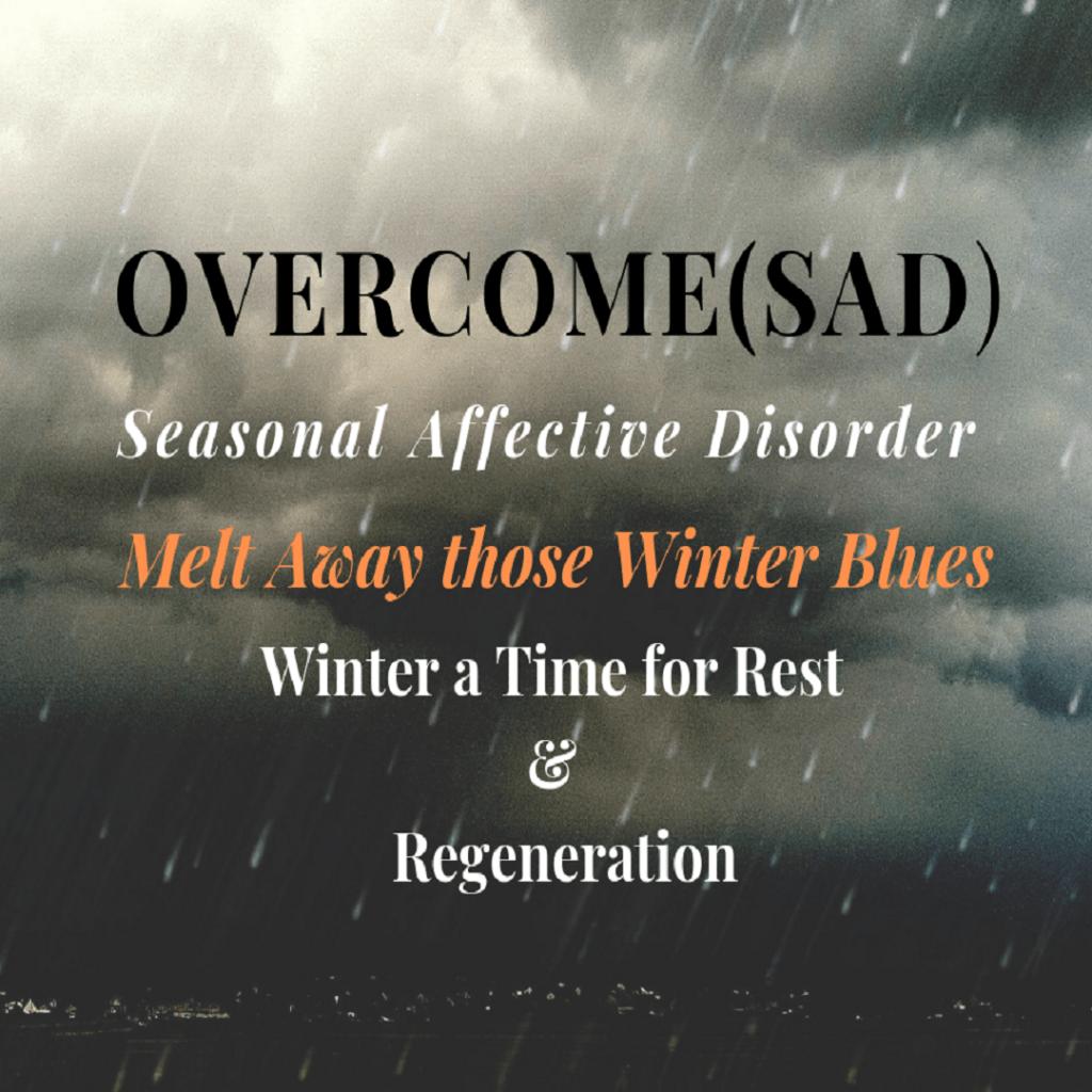 Overcome Sad: Seasonal Affective Disorder