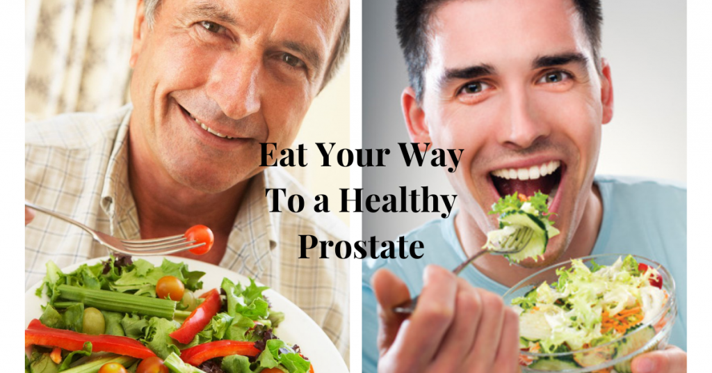 Eat your Way to a Healthy Prostate