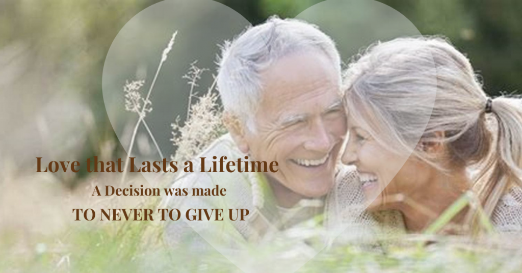 Love-that-Lasts-a-Lifetime-a-Decision-was-made-to-Never-Give-Up