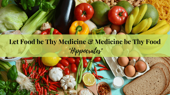 Let Food be Thy Medicine & Medicine be Thy Food to achieve Optimal Health, Happiness & Vitality