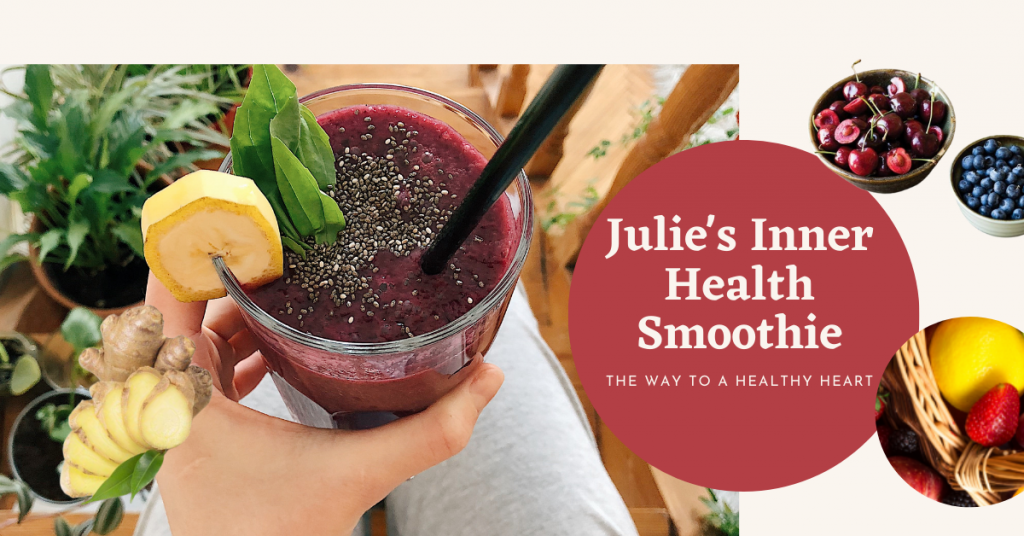 Julies Inner Health Smoothie A Great Way to a Healthy Heart