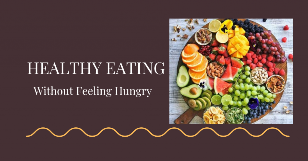 Healthy-Eating-without-Feeling-Hungry