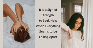 It-is-a-Sign-of-Strength-to-Seek-Help-When-Everything-Seems-to-be-Falling-Apart