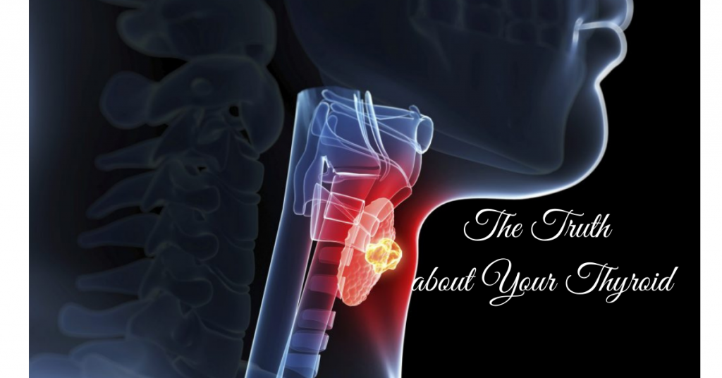 The Truth about Your Thyroid