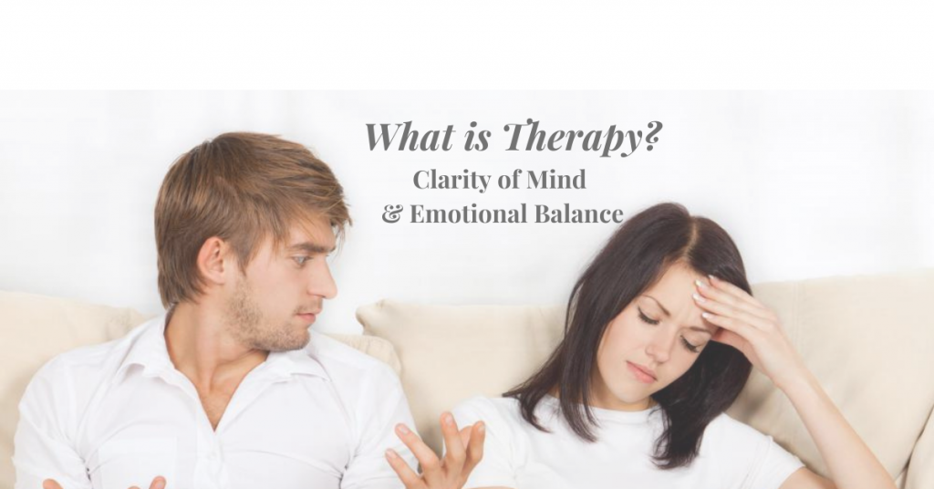 What is Therapy? Helps to Build Clarity of Mind and Emotional Balance