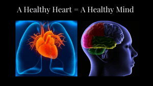 A Healthy Heart = a Healthy Mind. Overcome the Risks Associated with Heart Disease