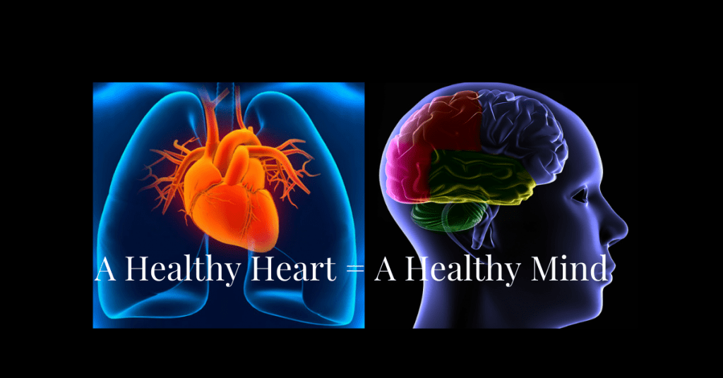 A Healthy Heart equals A Healthy Mind Overcome the Risks associated with Heart Disease