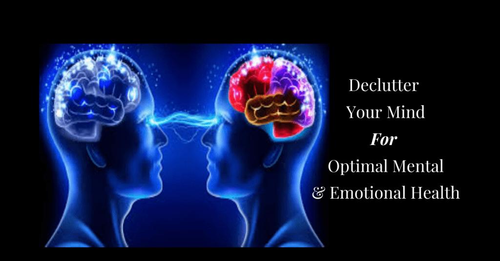 Declutter-Your-Mind-For-Optimal-Mental-Emotional-Health
