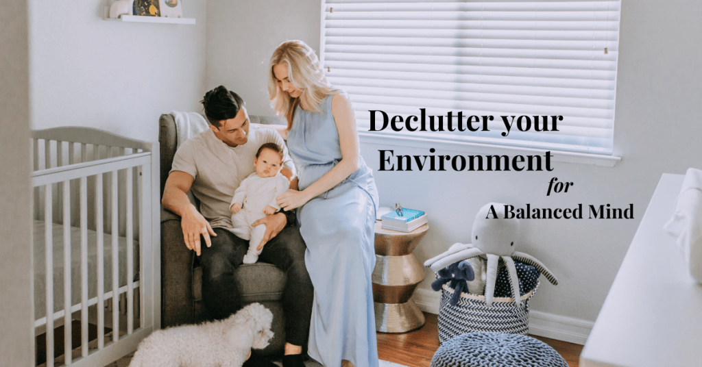 Declutter your Environment for a Balanced mind