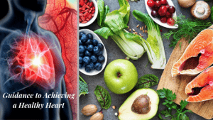 Guidance How to Achieve a Healthy Heart