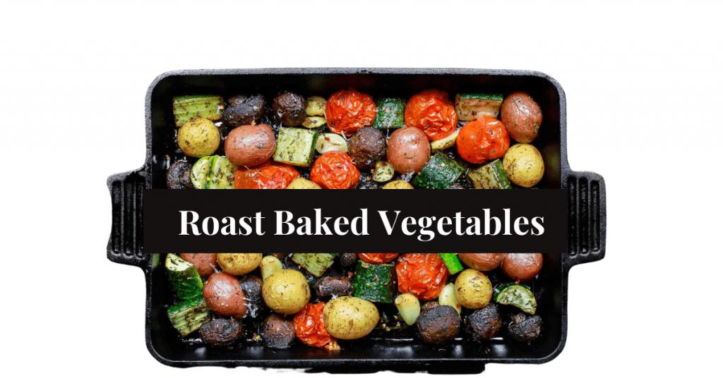 Roast Baked Vegetables