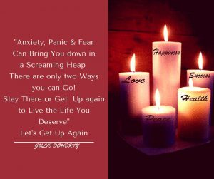 Anxiety-Panic-Fear-Can-Bring-You-Down in a Screaming heap. Let's take steps to rise above it