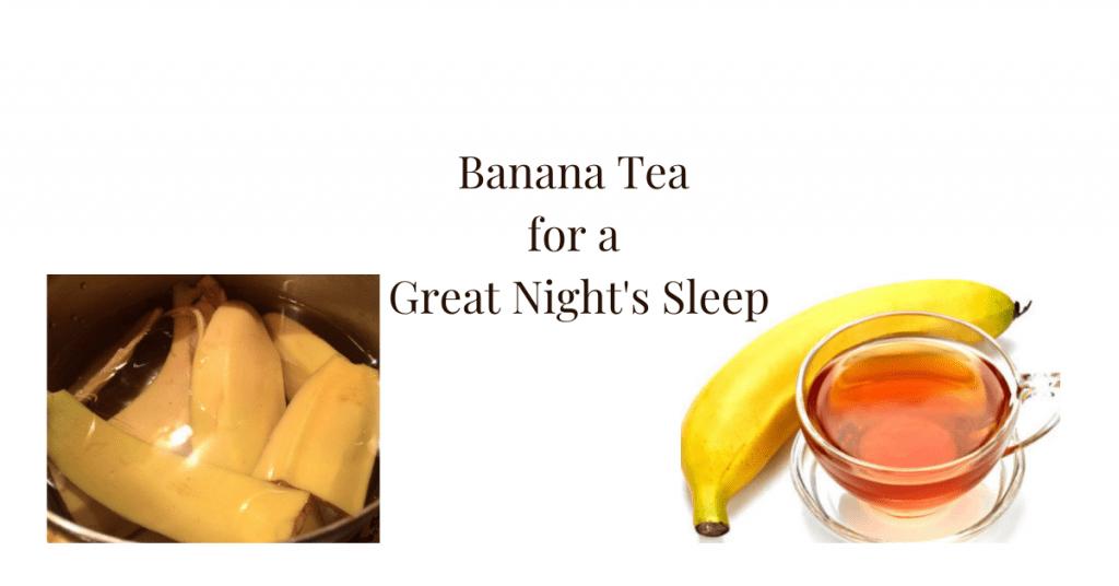 Banana Tea for a Great Night's Sleep