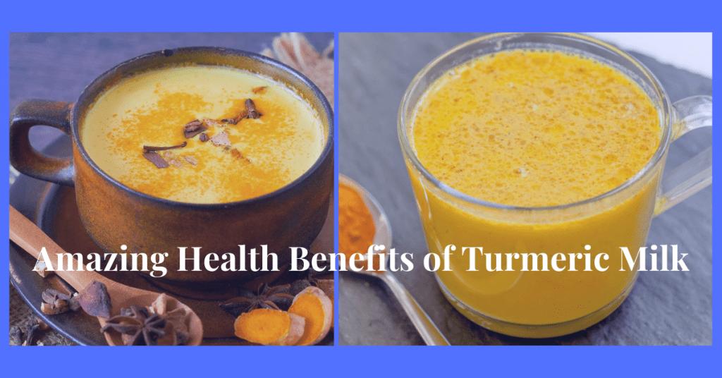 Amazing Health Benefits of Turmeric Milk