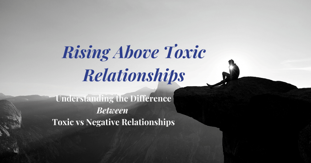 Rising above Toxic relationships