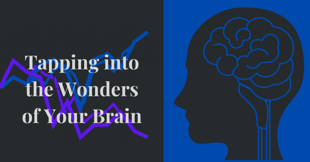 Tapping into the Wonders of your Brain to Build a Positive Life