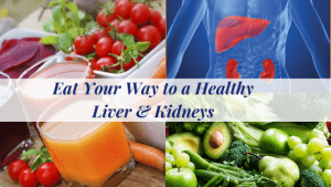 Eat-Your-Way-to-a-Healthy-Liver-Kidneys