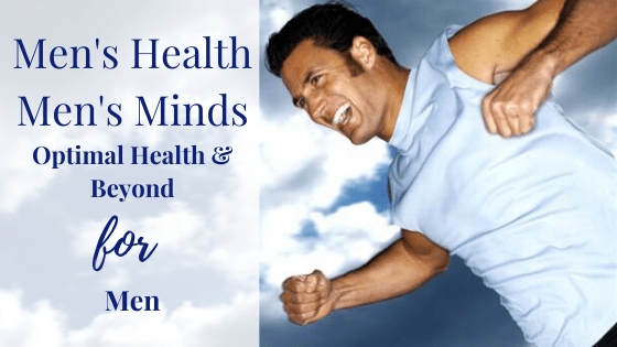 Men's Health: Men's Minds Bringing Optimal Health & Balance to your Life