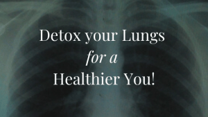 Detox your Lungs for a Healthier You: Breathe Easy