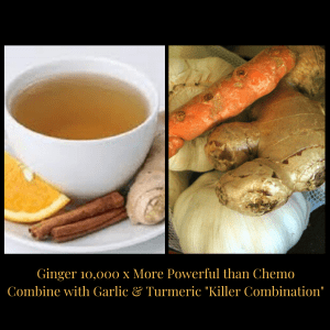 """Ginger-More-Powerful-than-Chemo-for-Cancer. Combine with Garlic & Turmeric """"Killer Combination"""""""