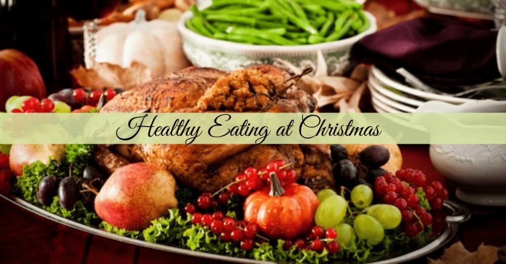 Healthy Eating at Christmas