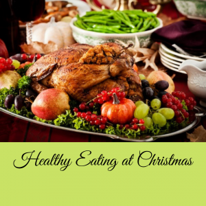Healthy Eating at Christmas