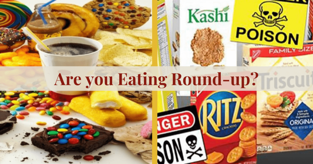 Are you Eating Round Up Glyphosate