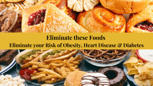 Eliminate-these-Foods-Eliminate-your-Risk-of-Obesity-Heart-Disease-Diabetes.
