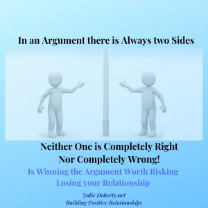 In an argument there are always two sides, neither is completely right nor completely wrong.