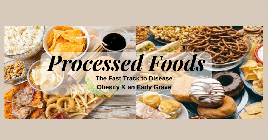 Processed Foods a Leading cause of obesity & disease The Facts
