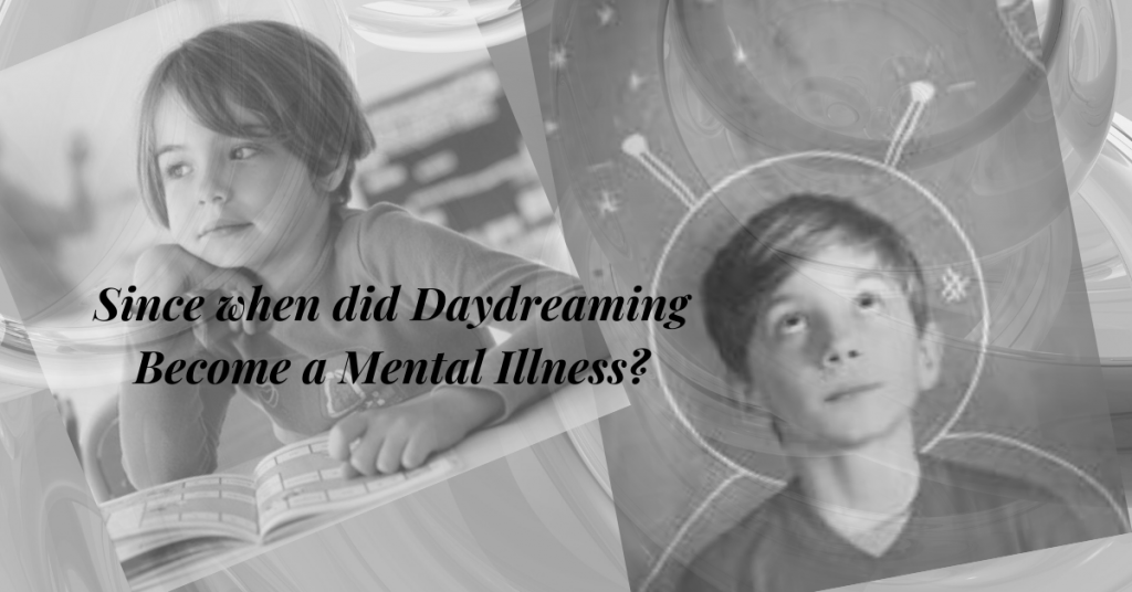 Since-when-did-Daydreaming-become-a-Mental-Illness