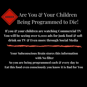 Are your children being programmed to eat unhealthy food. Are they being programmed to Die!