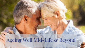 Ageing Well mid-life and beyond