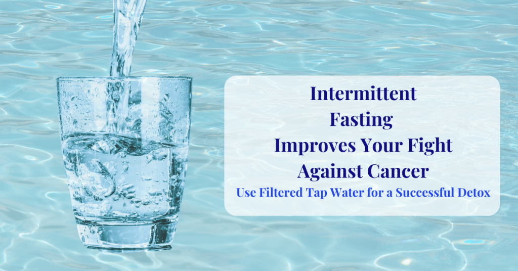 Intermittent Fasting Improves your Fight Against Cancer