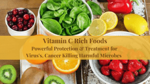 Vitamin-C-Rich-Foods-for-Protection against Cancer, viruses: Killing Harmful Microbes