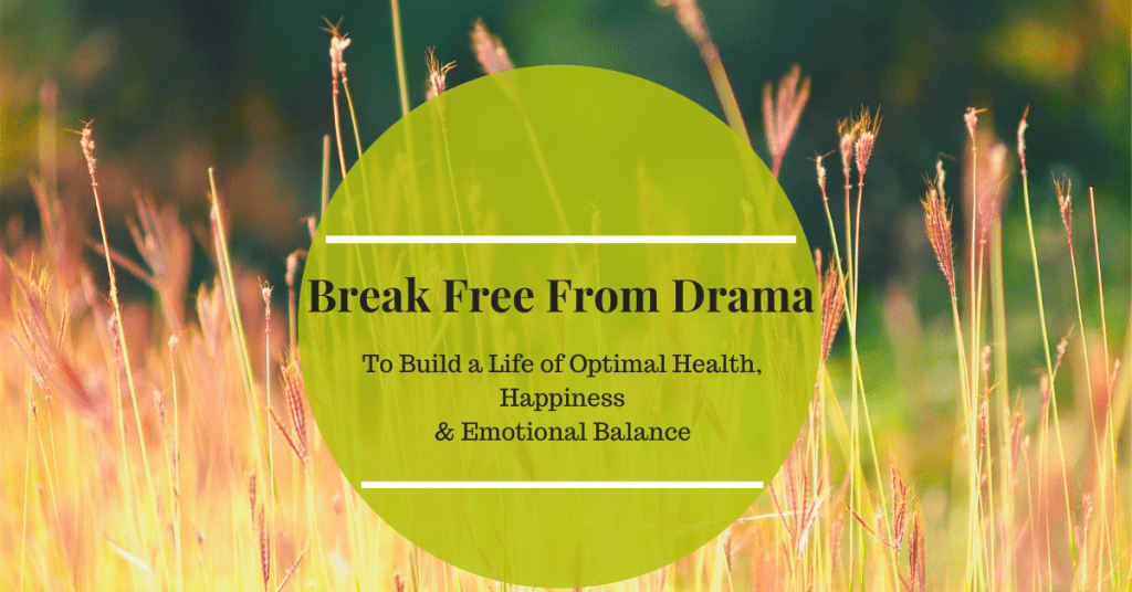 Break Free from Drama by Eliminating Negative, Destructive Habits