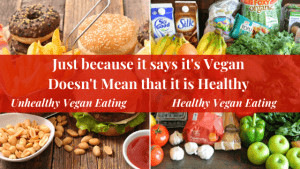 Just-Because-it-Says-it-is-Vegan-Does-not-mean-that-it-is-Healthy