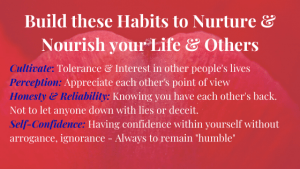 Build Habits that will Nurture & Nourish your Life & Others in a Positive Way