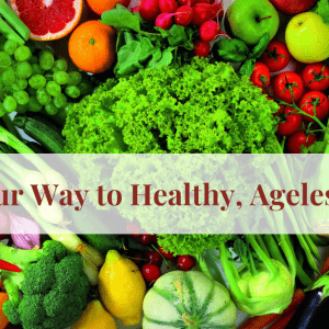 Food is your Best Nourishment for Healthy, Ageless Skin