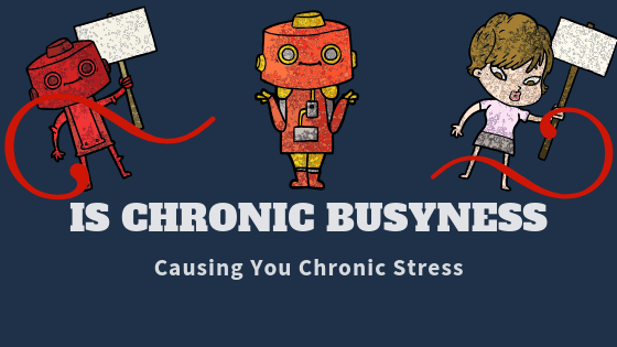 Is-Chronic-Busyness-Causing-You-Chronic-Stress
